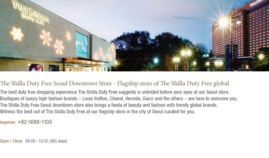 The Shilla Duty Free Shop provides the ultimate duty-free shopping experience.(See the bottom of the content)